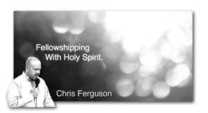 Ferguson Header Fellowshipping Holy Spirit